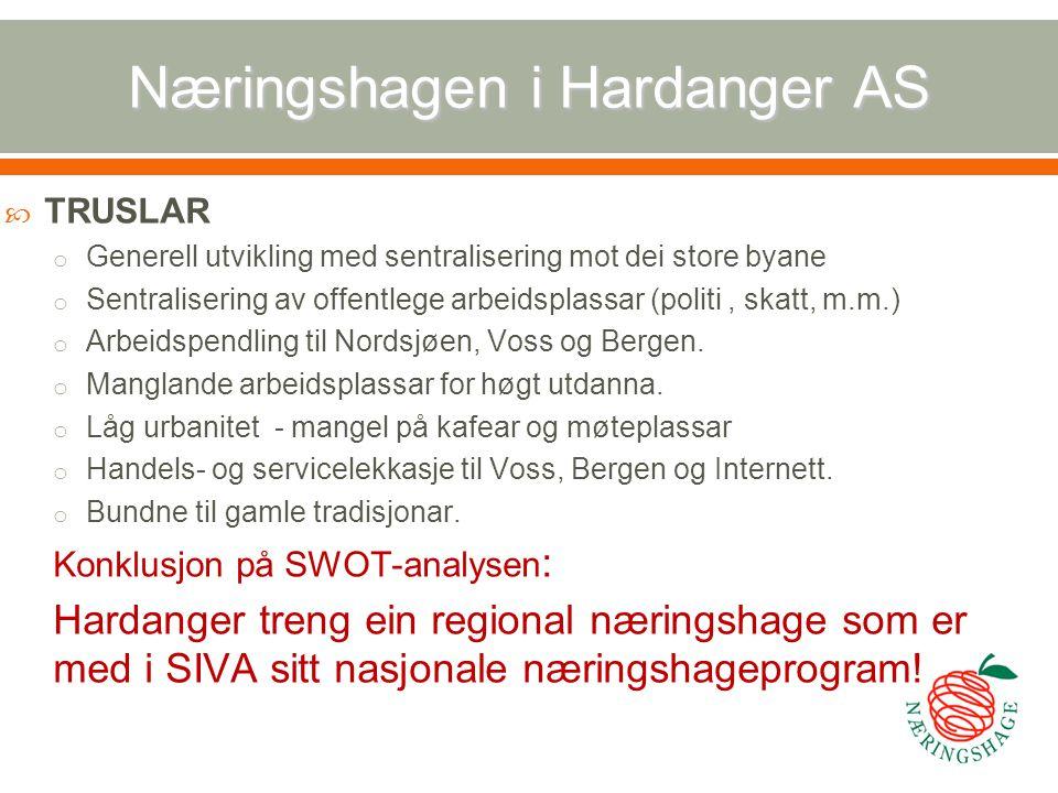 Næringshagen i Hardanger AS  TRUSLAR o Generell utvikling med sentralisering mot dei store byane o Sentralisering av offentlege arbeidsplassar (polit