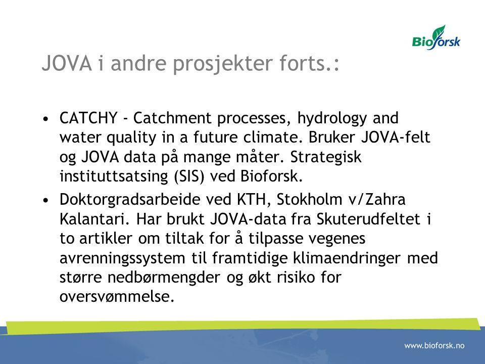 JOVA i andre prosjekter forts.: CATCHY - Catchment processes, hydrology and water quality in a future climate. Bruker JOVA-felt og JOVA data på mange
