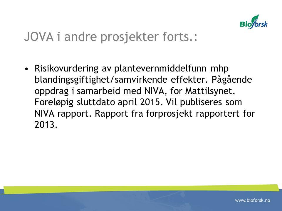 JOVA i andre prosjekter forts.: Risikovurdering av plantevernmiddelfunn mhp blandingsgiftighet/samvirkende effekter. Pågående oppdrag i samarbeid med