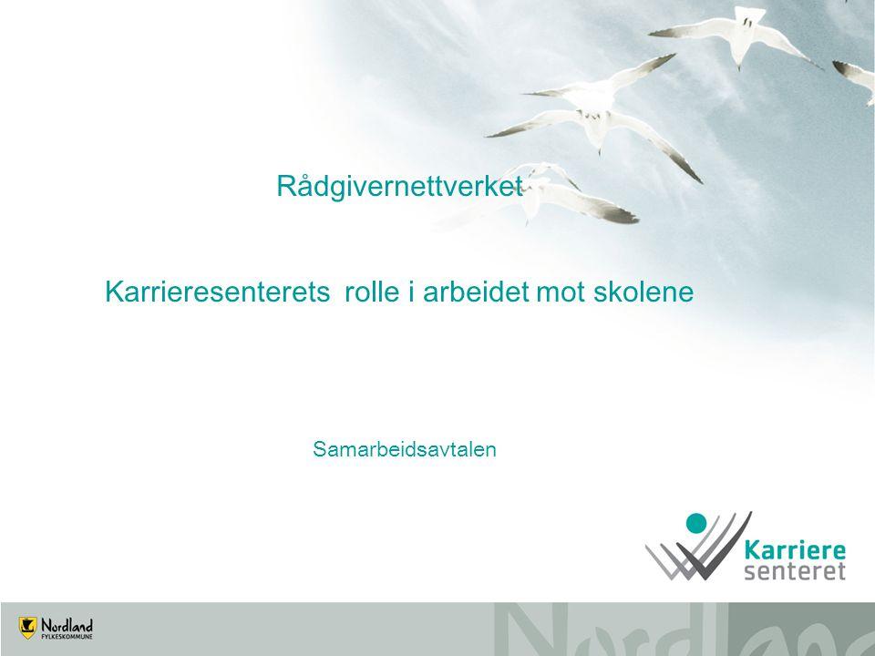 Rådgivernettverket Karrieresenterets rolle i arbeidet mot skolene Samarbeidsavtalen