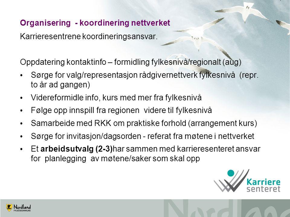 Organisering - koordinering nettverket Karrieresentrene koordineringsansvar. Oppdatering kontaktinfo – formidling fylkesnivå/regionalt (aug) Sørge for