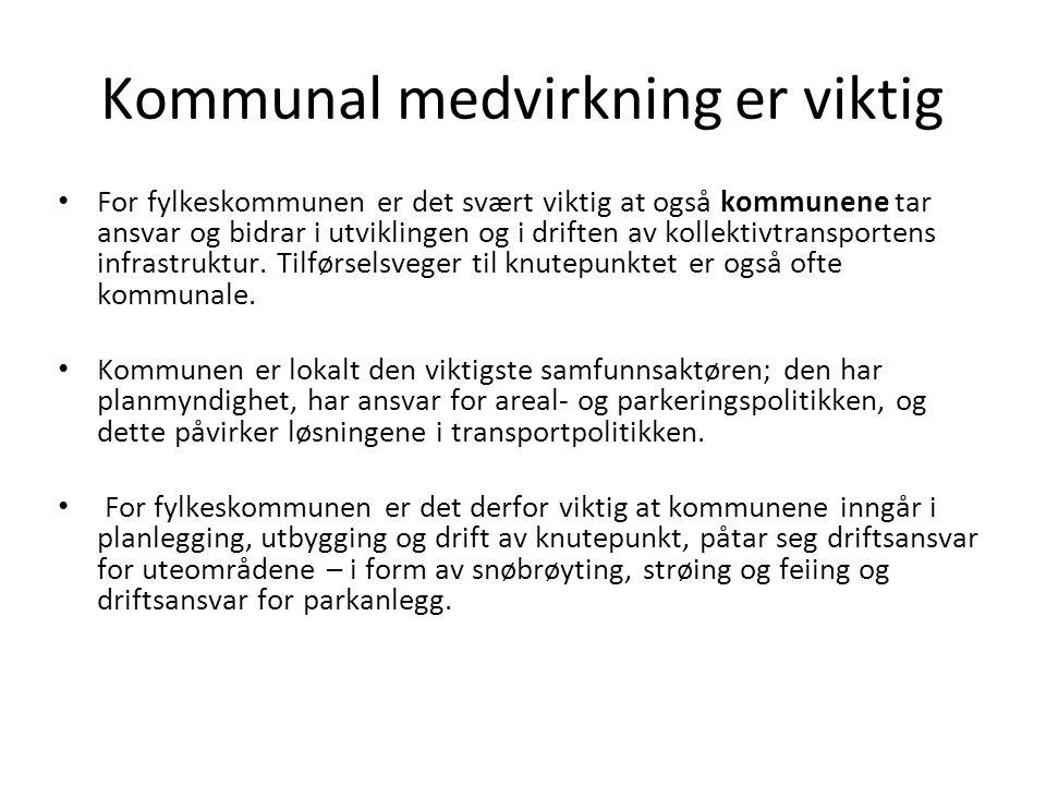 Kommunal medvirkning er viktig For fylkeskommunen er det svært viktig at også kommunene tar ansvar og bidrar i utviklingen og i driften av kollektivtr