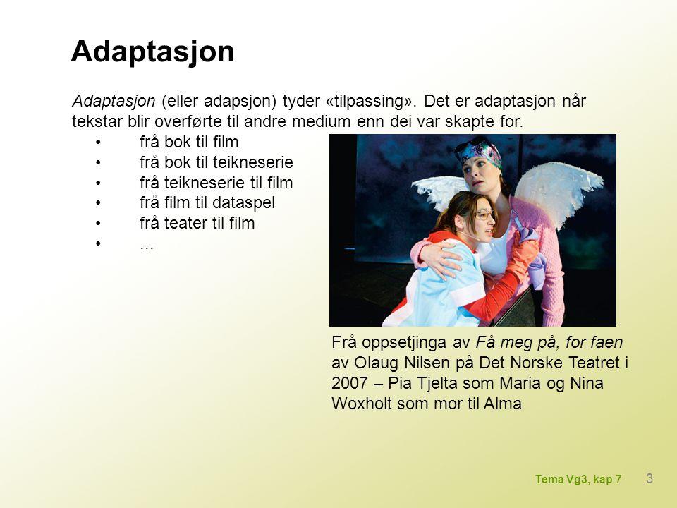 Adaptasjon Adaptasjon (eller adapsjon) tyder «tilpassing». Det er adaptasjon når tekstar blir overførte til andre medium enn dei var skapte for. frå b