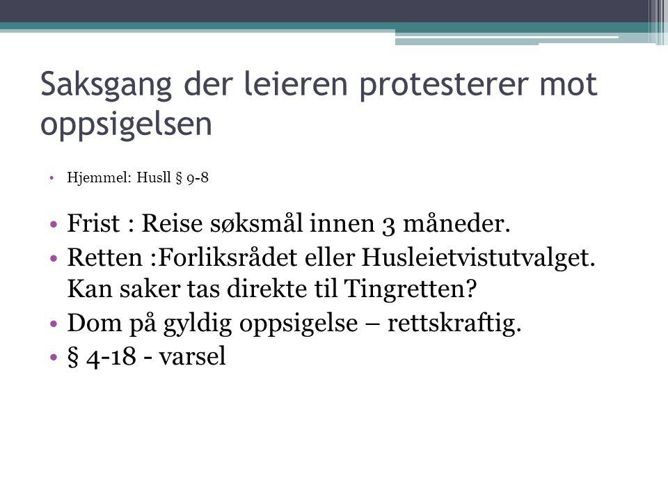 Saksgang der leieren protesterer mot oppsigelsen Hjemmel: Husll § 9-8 Frist : Reise søksmål innen 3 måneder.