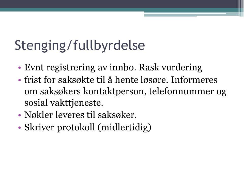 Stenging/fullbyrdelse Evnt registrering av innbo.