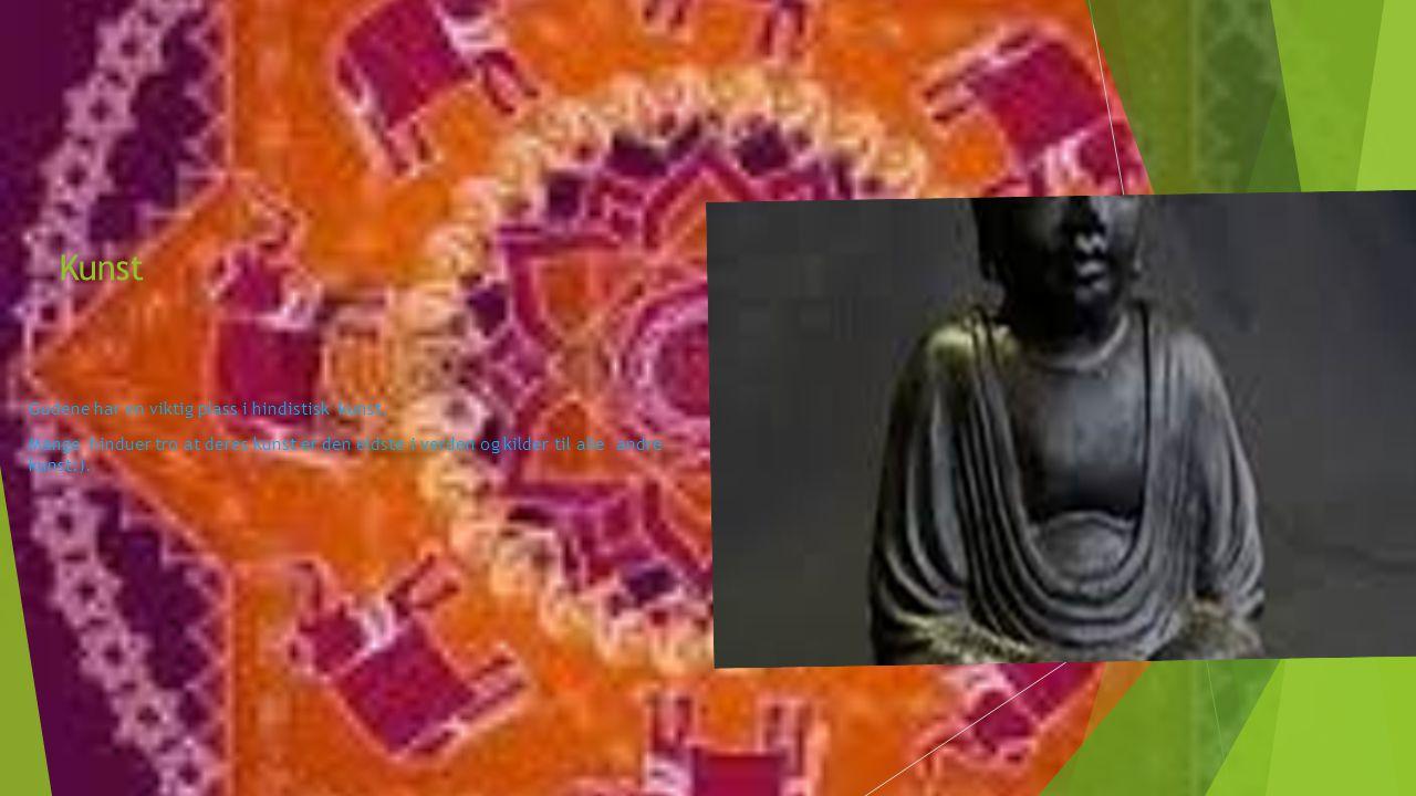 Kunst Gudene har en viktig plass i hindistisk kunst. Mange hinduer tro at deres kunst er den eldste i verden og kilder til alle andre kunst:).
