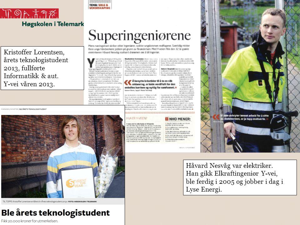 Håvard Nesvåg var elektriker. Han gikk Elkraftingeniør Y-vei, ble ferdig i 2005 og jobber i dag i Lyse Energi. Kristoffer Lorentsen, årets teknologist