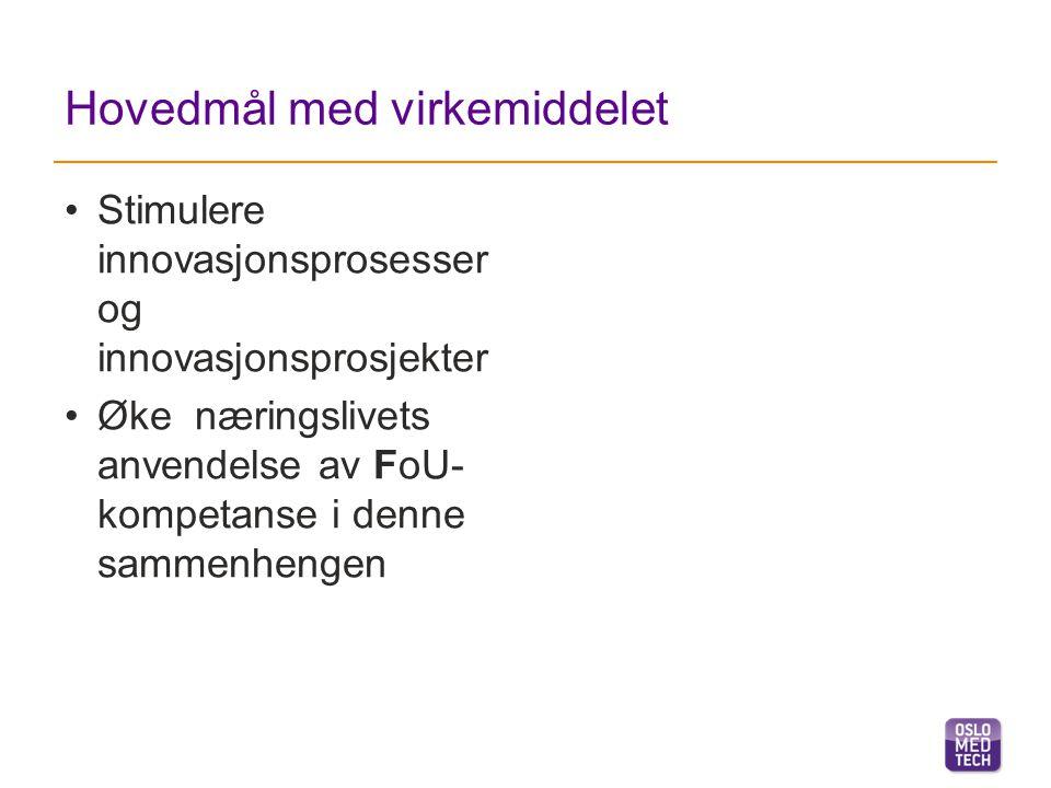 Annonserings- og tildelingsrutine vår 2015 1.Oslo Medtech bekjentgjør ordningen i frokostmøter og på nettsider / nyhetsbrev 2.Et virkemiddel for å stimulere frem FoU prosjekter i samarbeid mellom bedrift og FoU institusjon 3.Bedrifter/prosjekter/behov identifiseres av bedrift – ev ved hjelp av kompetansemegler i Oslo Medtechs (ta kontakt)