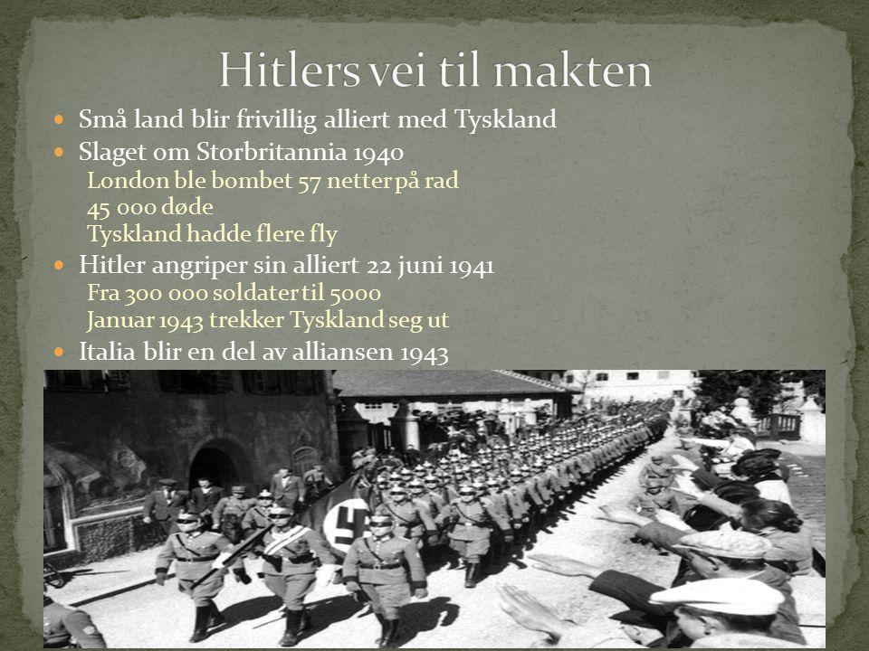 Små land blir frivillig alliert med Tyskland Slaget om Storbritannia 1940 London ble bombet 57 netter på rad 45 000 døde Tyskland hadde flere fly Hitl