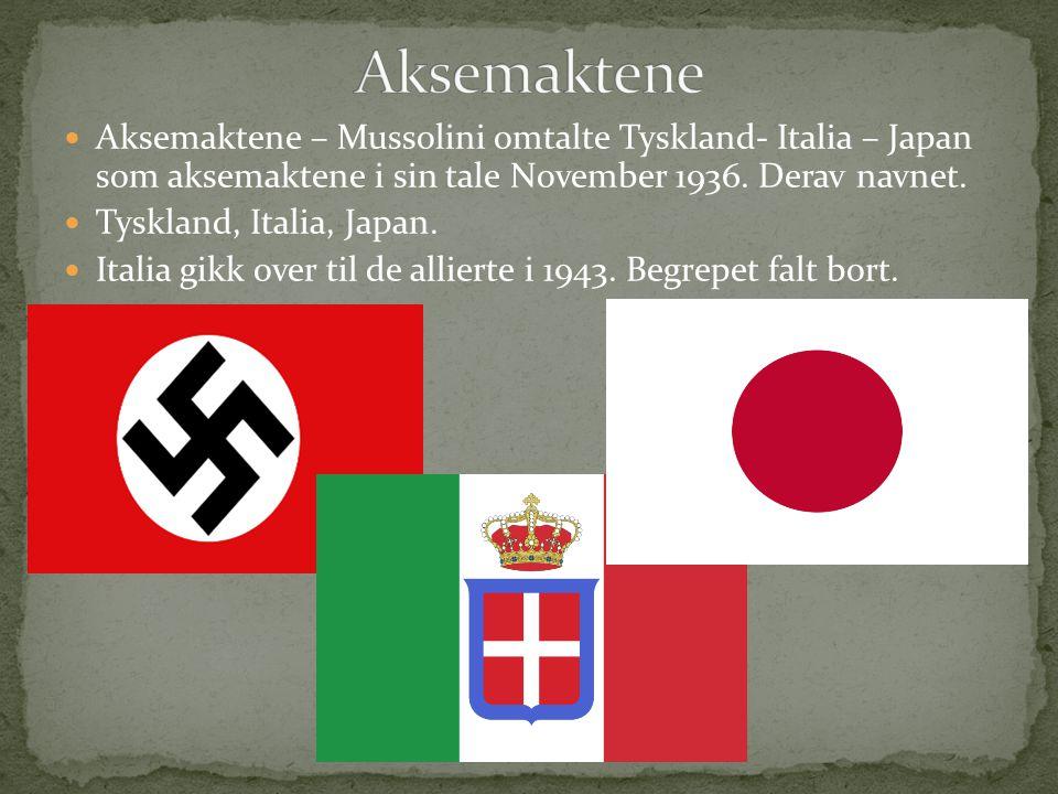Aksemaktene – Mussolini omtalte Tyskland- Italia – Japan som aksemaktene i sin tale November 1936. Derav navnet. Tyskland, Italia, Japan. Italia gikk