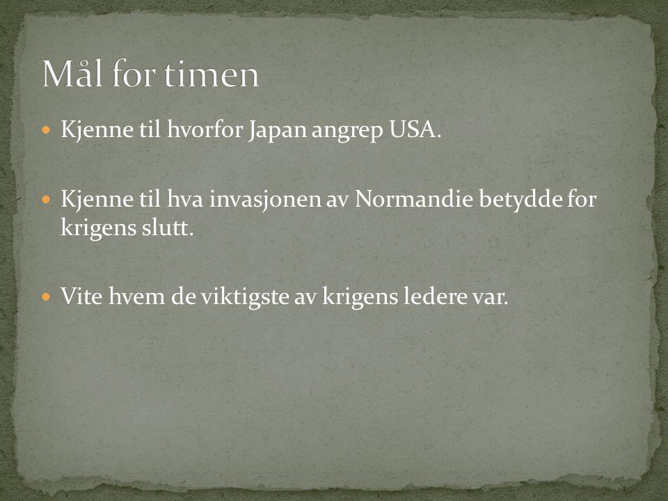 Kjenne til hvorfor Japan angrep USA.