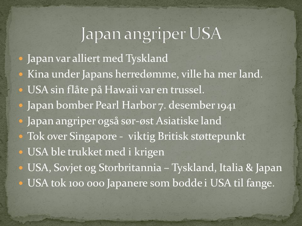 Japan var alliert med Tyskland Kina under Japans herredømme, ville ha mer land.