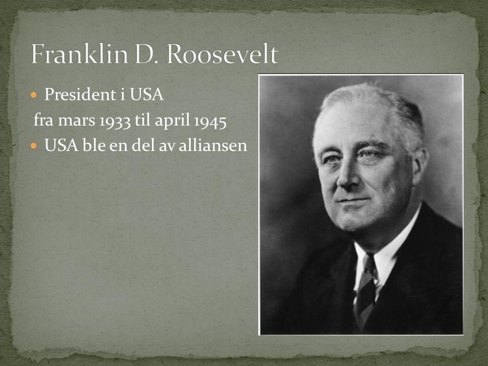 President i USA fra mars 1933 til april 1945 USA ble en del av alliansen