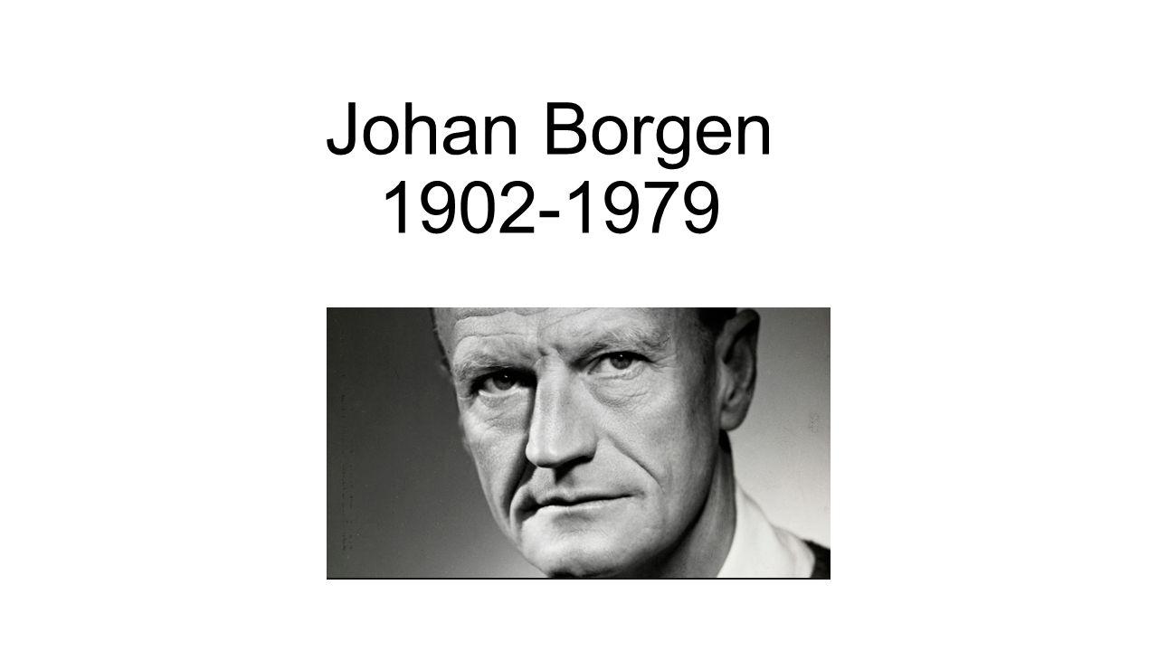 Johan Borgen 1902-1979