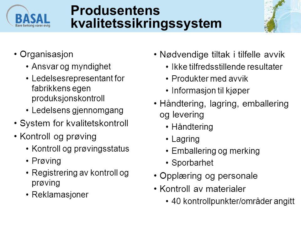 Produsentens kvalitetssikringssystem Organisasjon Ansvar og myndighet Ledelsesrepresentant for fabrikkens egen produksjonskontroll Ledelsens gjennomga