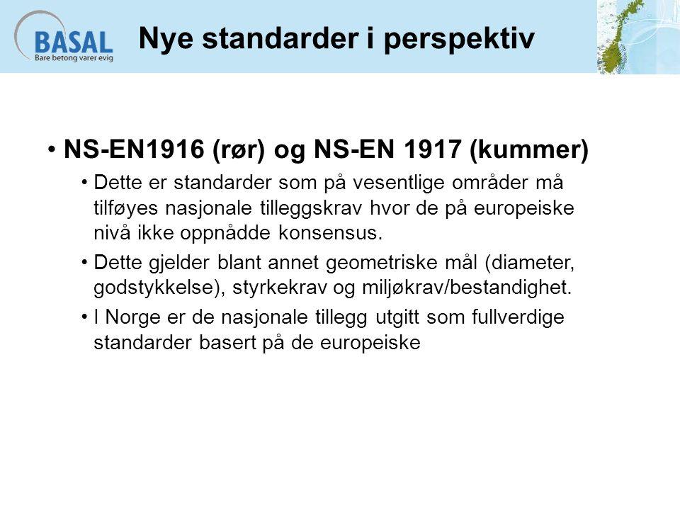 Nye standarder i perspektiv NS-EN1916 (rør) og NS-EN 1917 (kummer) Dette er standarder som på vesentlige områder må tilføyes nasjonale tilleggskrav hv