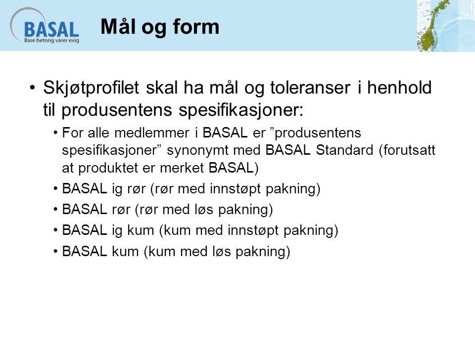 """Mål og form Skjøtprofilet skal ha mål og toleranser i henhold til produsentens spesifikasjoner: For alle medlemmer i BASAL er """"produsentens spesifikas"""