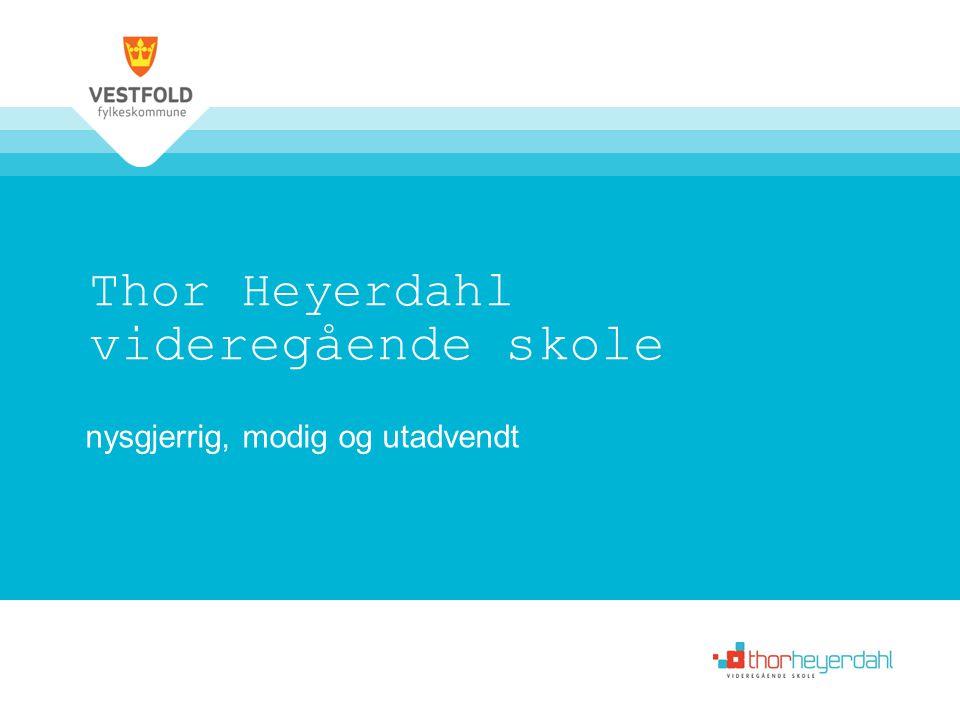 Thor Heyerdahl videregående skole nysgjerrig, modig og utadvendt