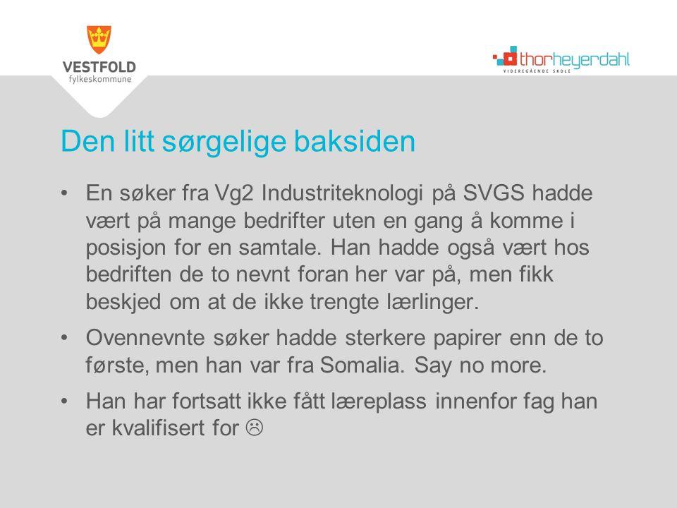 En søker fra Vg2 Industriteknologi på SVGS hadde vært på mange bedrifter uten en gang å komme i posisjon for en samtale. Han hadde også vært hos bedri