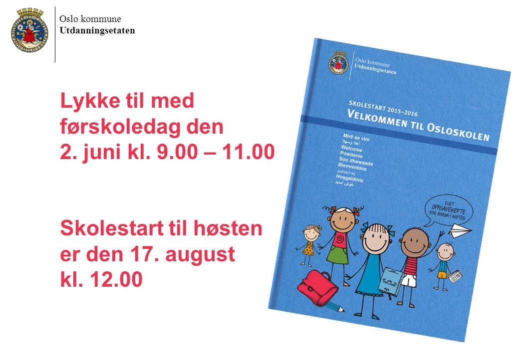 Oslo kommune Utdanningsetaten Lykke til med førskoledag den 2.
