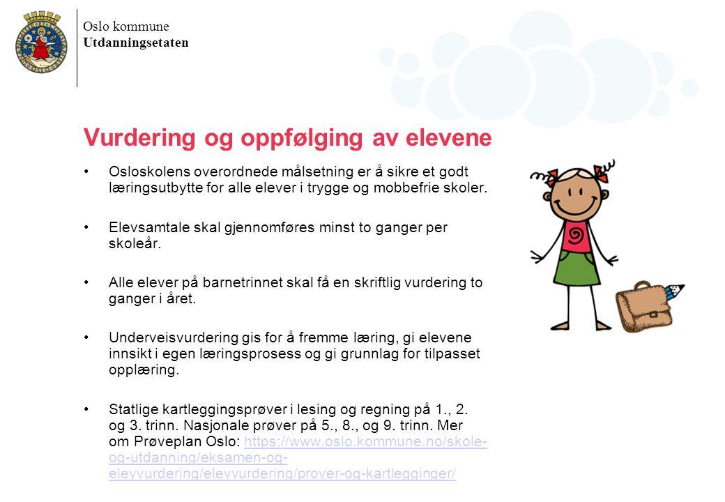 Oslo kommune Utdanningsetaten Vurdering og oppfølging av elevene