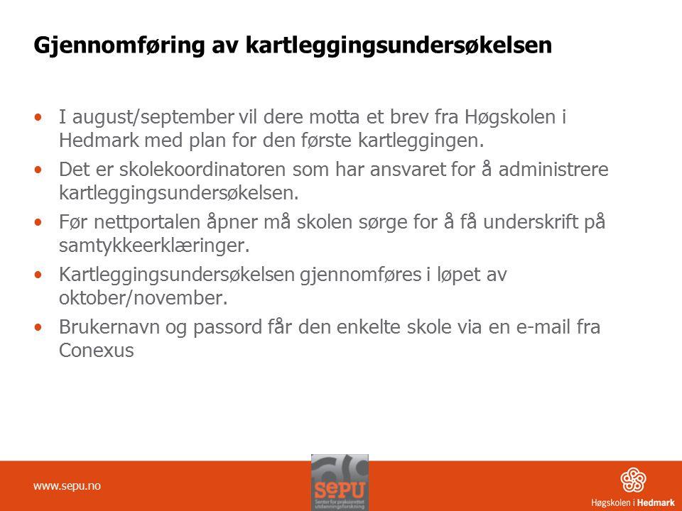 Gjennomføring av kartleggingsundersøkelsen I august/september vil dere motta et brev fra Høgskolen i Hedmark med plan for den første kartleggingen.