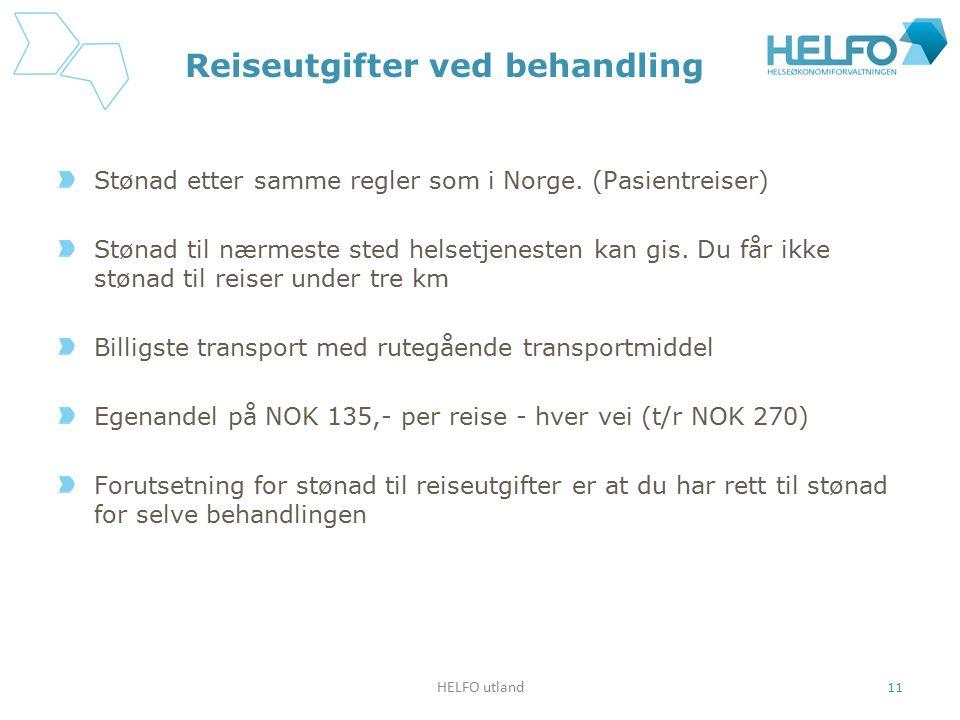 Reiseutgifter ved behandling Stønad etter samme regler som i Norge. (Pasientreiser) Stønad til nærmeste sted helsetjenesten kan gis. Du får ikke støna