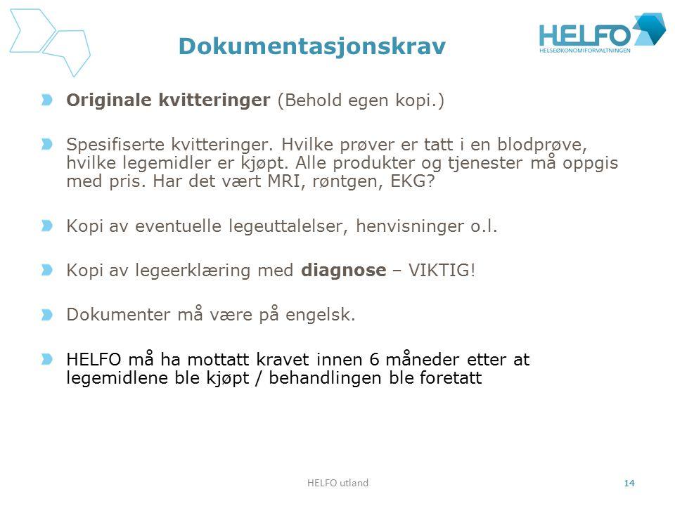 HELFO utland 14 Dokumentasjonskrav Originale kvitteringer (Behold egen kopi.) Spesifiserte kvitteringer. Hvilke prøver er tatt i en blodprøve, hvilke