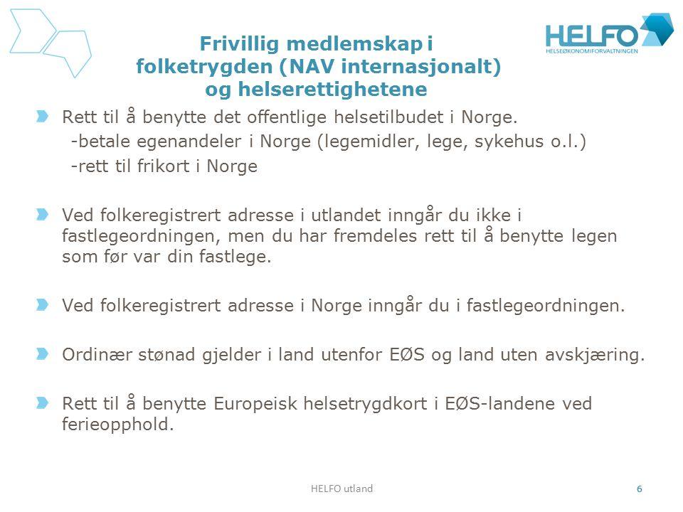HELFO utland 6 Frivillig medlemskap i folketrygden (NAV internasjonalt) og helserettighetene Rett til å benytte det offentlige helsetilbudet i Norge.