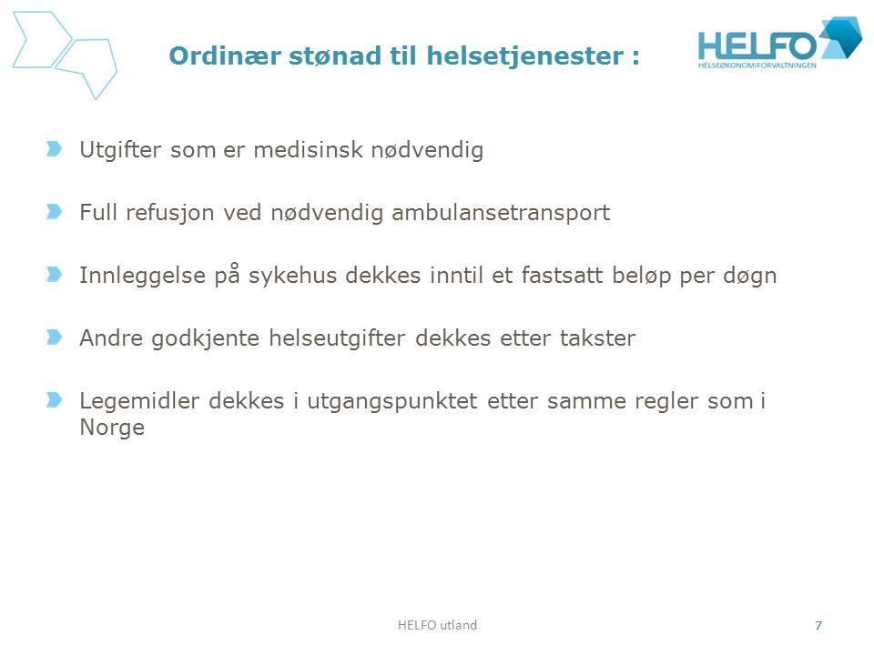 HELFO utland 7 Ordinær stønad til helsetjenester : Utgifter som er medisinsk nødvendig Full refusjon ved nødvendig ambulansetransport Innleggelse på s
