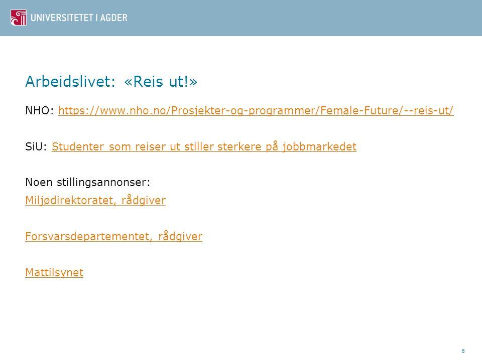 Arbeidslivet: «Reis ut!» NHO: https://www.nho.no/Prosjekter-og-programmer/Female-Future/--reis-ut/https://www.nho.no/Prosjekter-og-programmer/Female-F