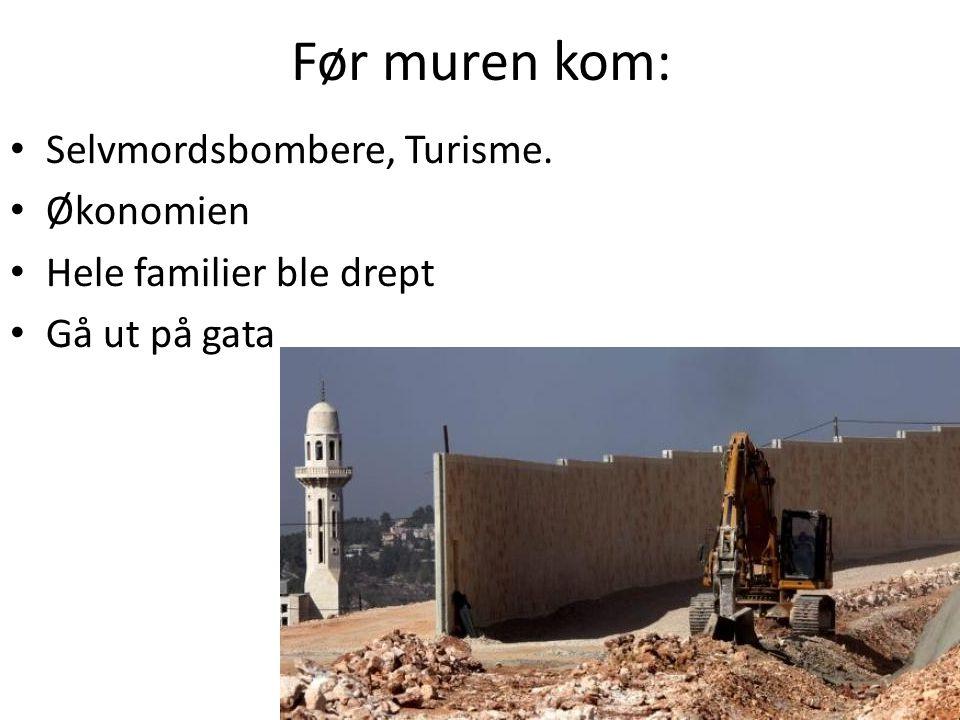 Før muren kom: Selvmordsbombere, Turisme. Økonomien Hele familier ble drept Gå ut på gata