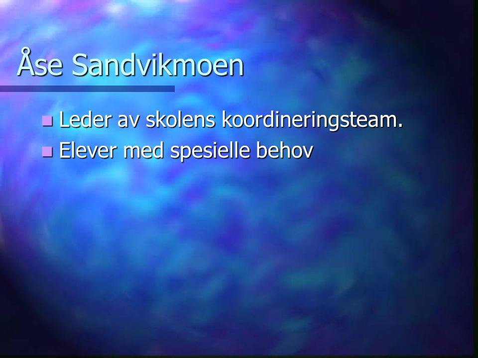 Åse Sandvikmoen Leder av skolens koordineringsteam.