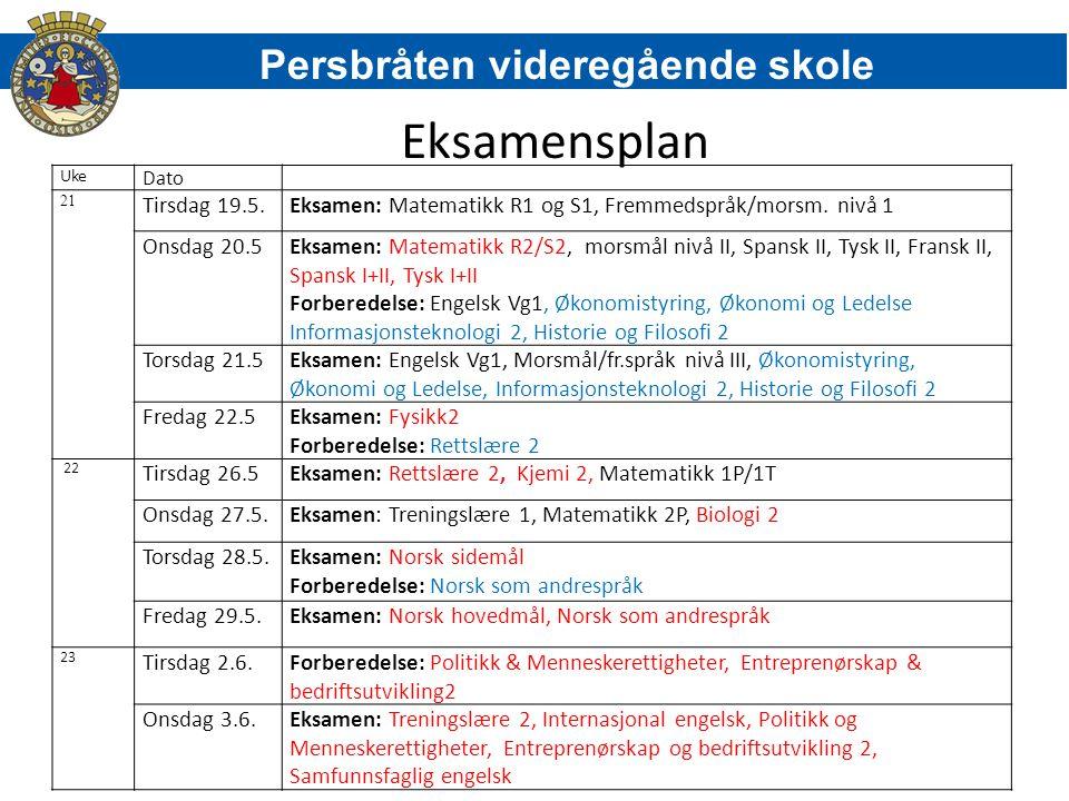 Eksamensplan Persbråten videregående skole Uke Dato 21 Tirsdag 19.5.Eksamen: Matematikk R1 og S1, Fremmedspråk/morsm.