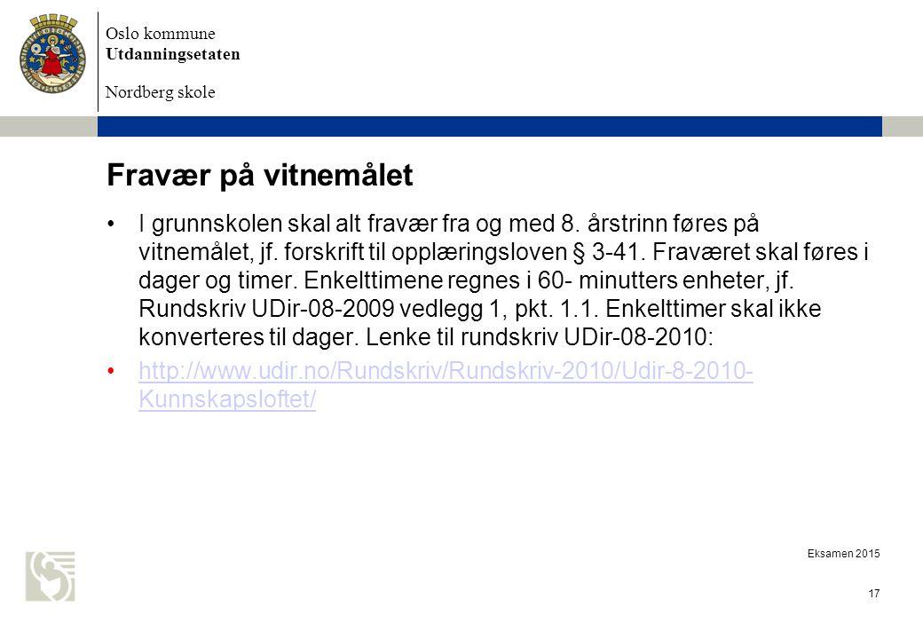 Oslo kommune Utdanningsetaten Nordberg skole Fravær på vitnemålet I grunnskolen skal alt fravær fra og med 8.