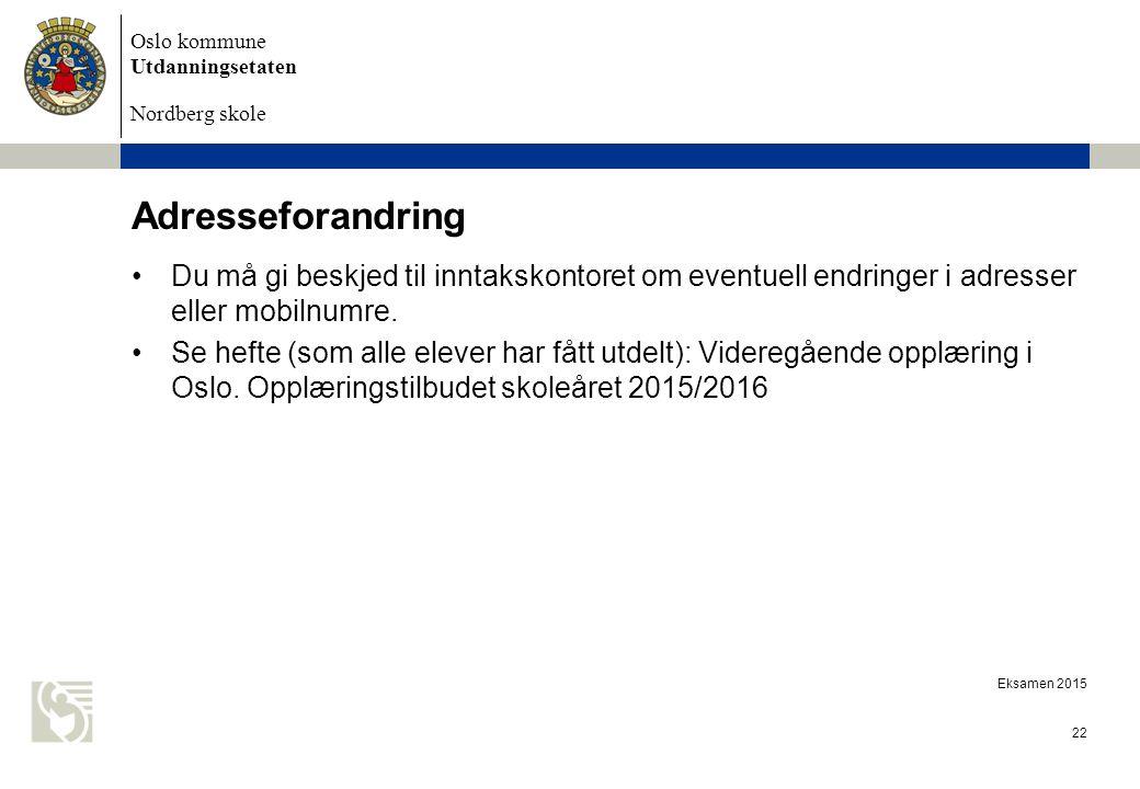 Oslo kommune Utdanningsetaten Nordberg skole Adresseforandring Du må gi beskjed til inntakskontoret om eventuell endringer i adresser eller mobilnumre.