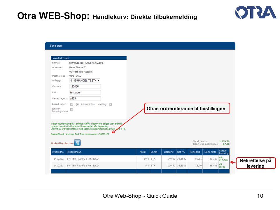 Otra Web-Shop - Quick Guide10 Otra WEB-Shop: Handlekurv: Direkte tilbakemelding Bekreftelse på levering Otras ordrereferanse til bestillingen