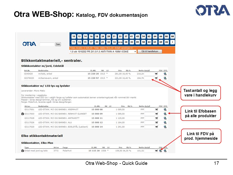 Otra Web-Shop - Quick Guide17 Otra WEB-Shop: Katalog, FDV dokumentasjon Tast antall og legg vare i handlekurv Link til Efobasen på alle produkter Link