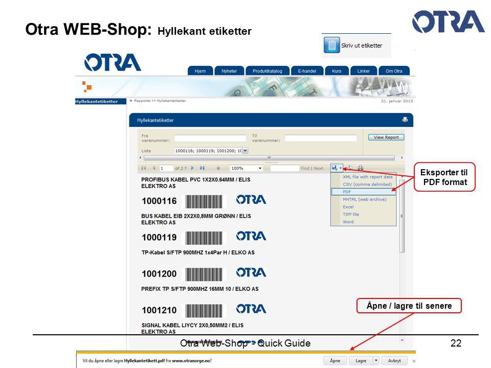 Otra Web-Shop - Quick Guide22 Otra WEB-Shop: Hyllekant etiketter Eksporter til PDF format Åpne / lagre til senere