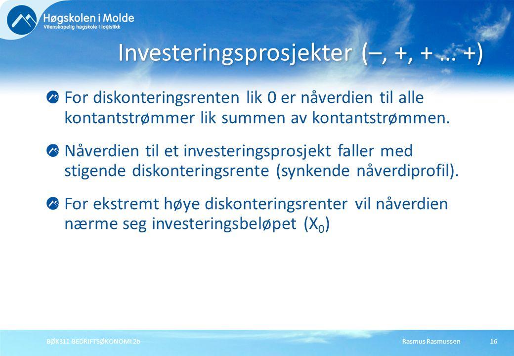 Rasmus RasmussenBØK311 BEDRIFTSØKONOMI 2b16 For diskonteringsrenten lik 0 er nåverdien til alle kontantstrømmer lik summen av kontantstrømmen.