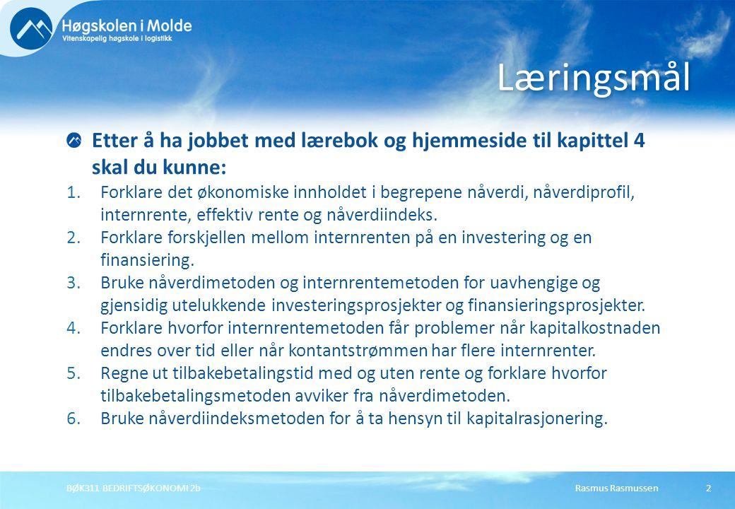 Rasmus RasmussenBØK311 BEDRIFTSØKONOMI 2b13 Alt.012 NV (10%) A-20012014025 B-39027022037 C-600300350-38 3 uavhengige alternativer Prosjekt A og B er lønnsomme, siden begge gir positiv nåverdi (NV ved 10% rente).