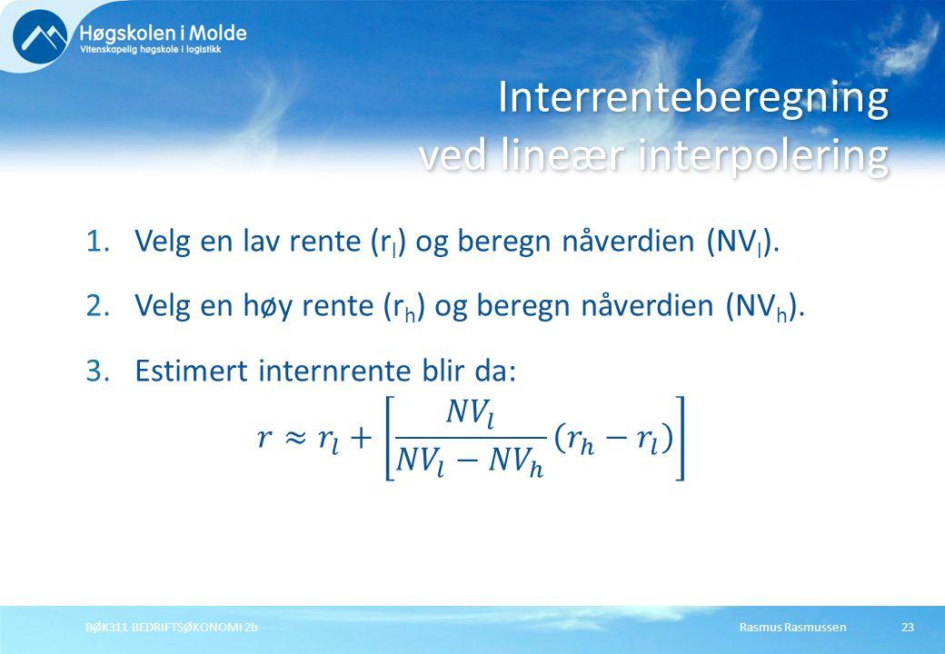 Interrenteberegning ved lineær interpolering Rasmus RasmussenBØK311 BEDRIFTSØKONOMI 2b23