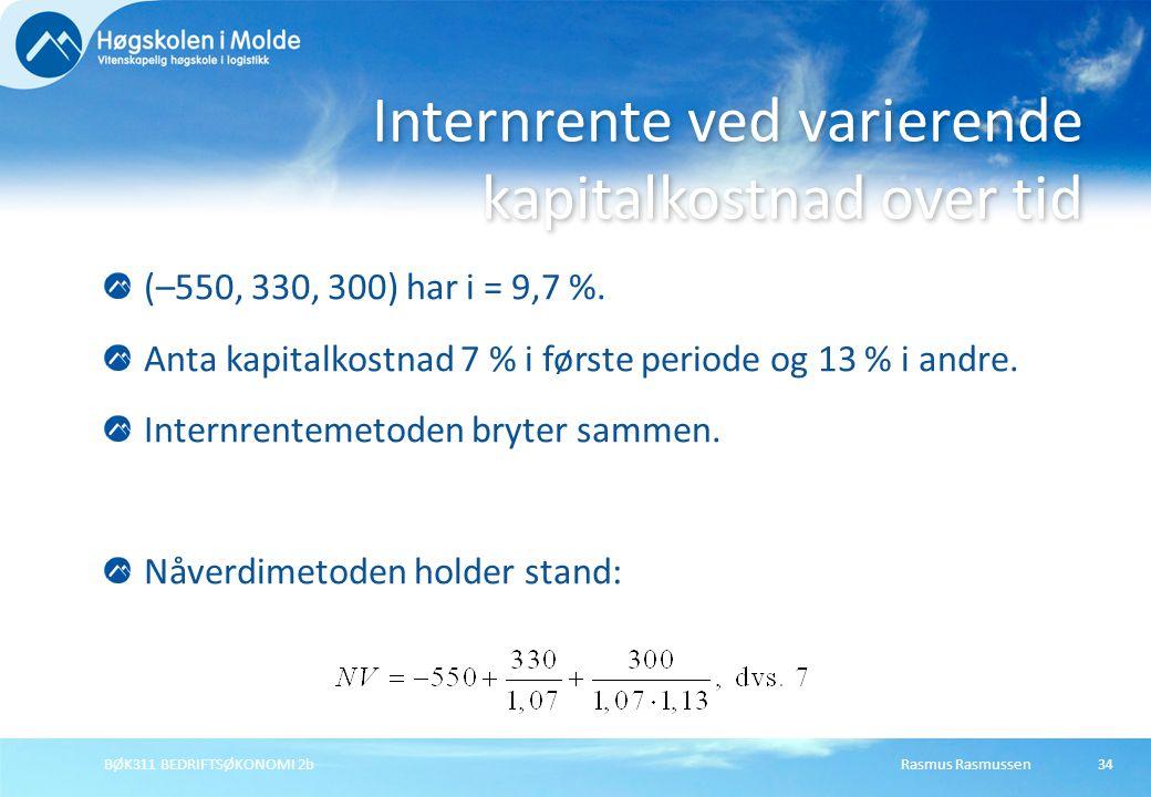 Internrente ved varierende kapitalkostnad over tid (–550, 330, 300) har i = 9,7 %.