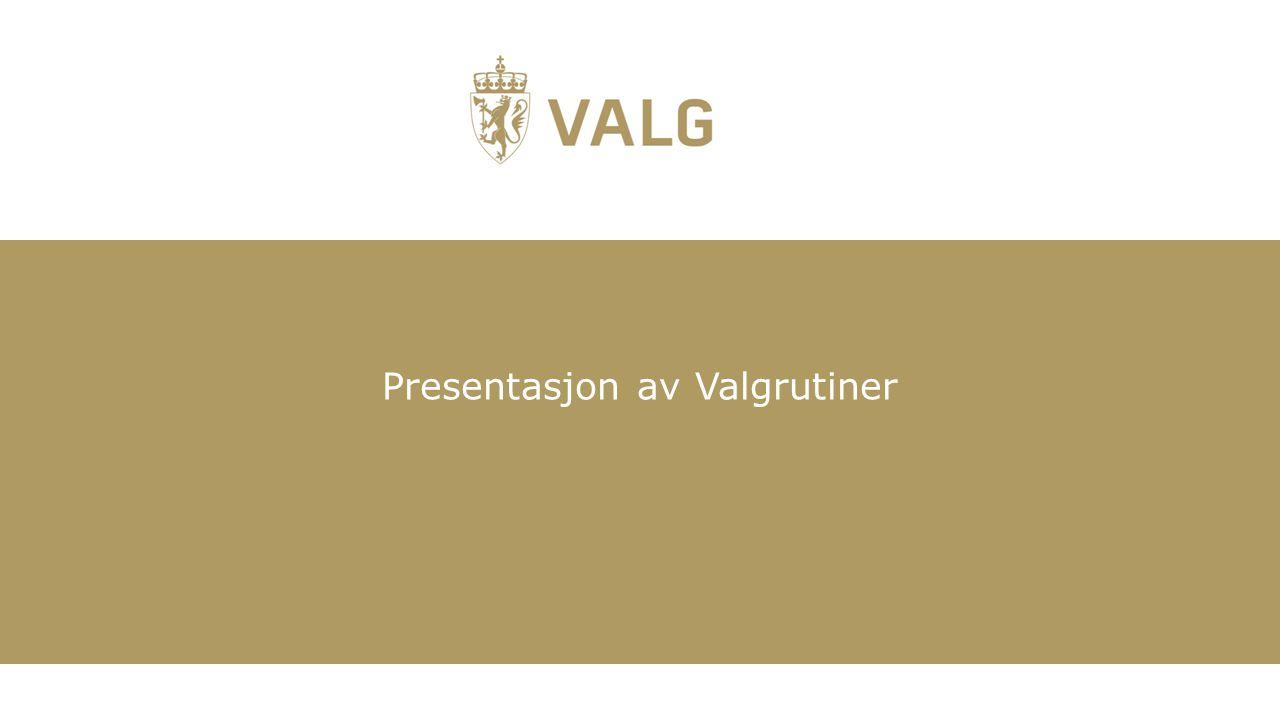 Presentasjon av Valgrutiner