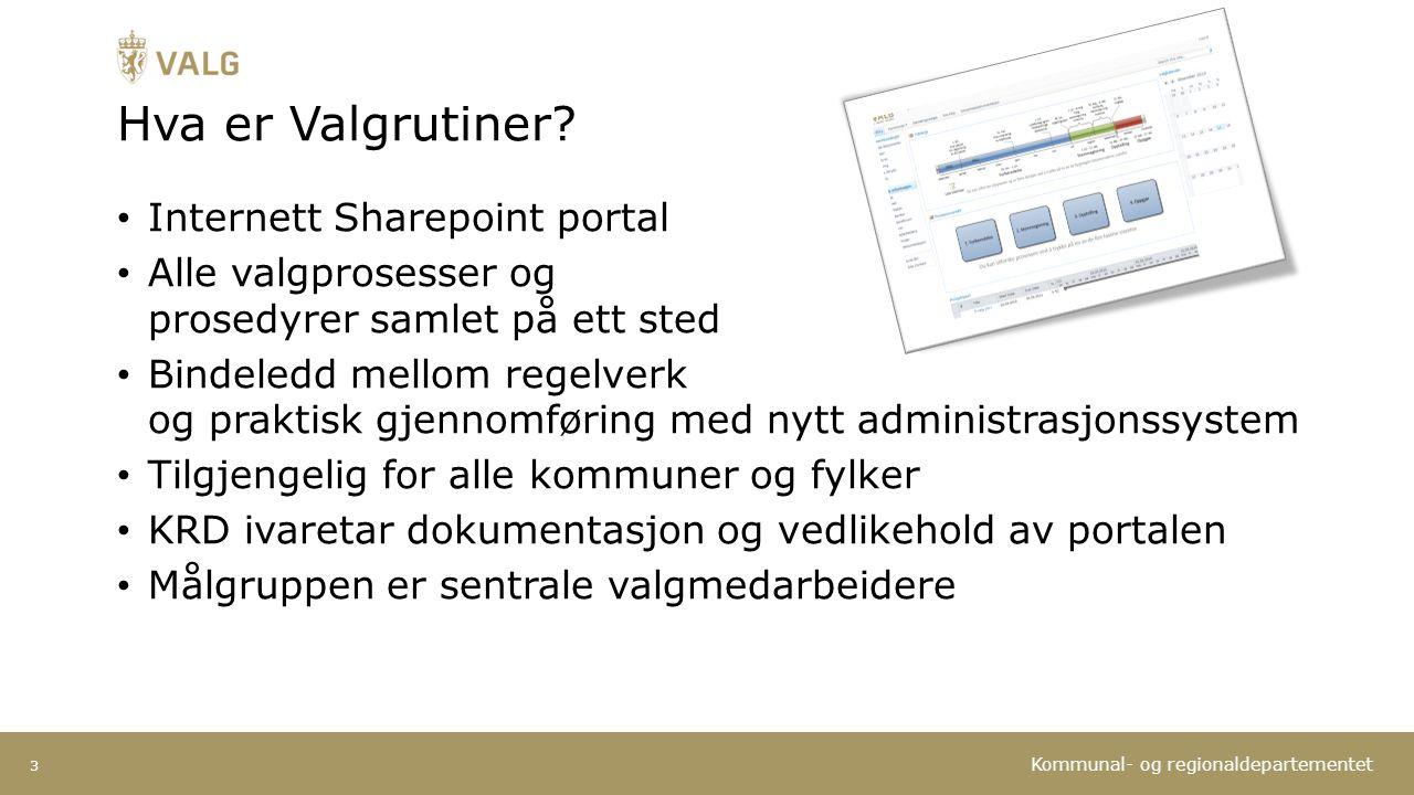 Kommunal- og regionaldepartementet Hva er Valgrutiner.