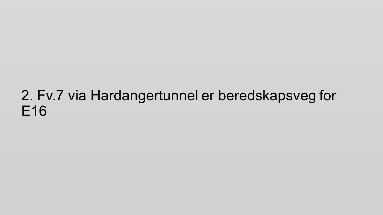 2. Fv.7 via Hardangertunnel er beredskapsveg for E16