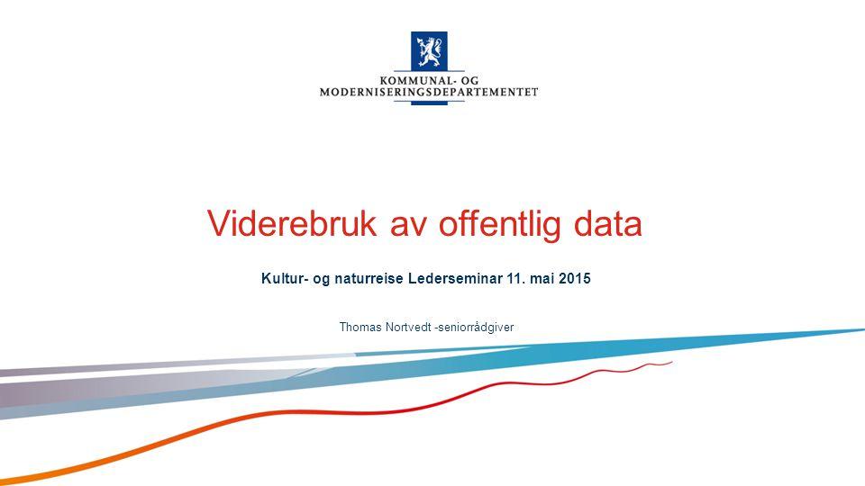 Norsk mal: Startside alt. 2 Viderebruk av offentlig data Kultur- og naturreise Lederseminar 11.