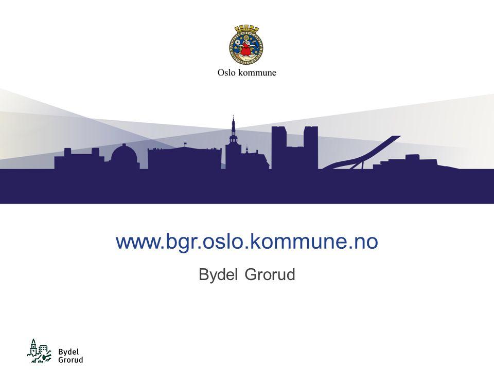 www.bgr.oslo.kommune.no Bydel Grorud