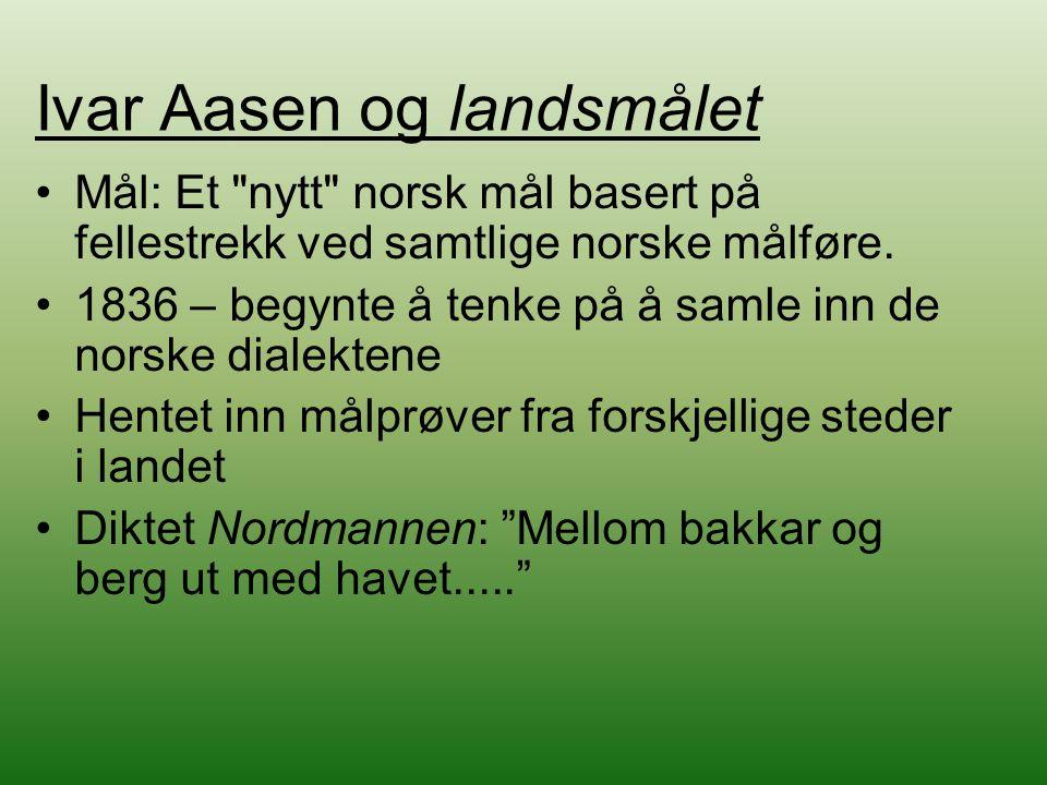 Ivar Aasen og landsmålet Mål: Et