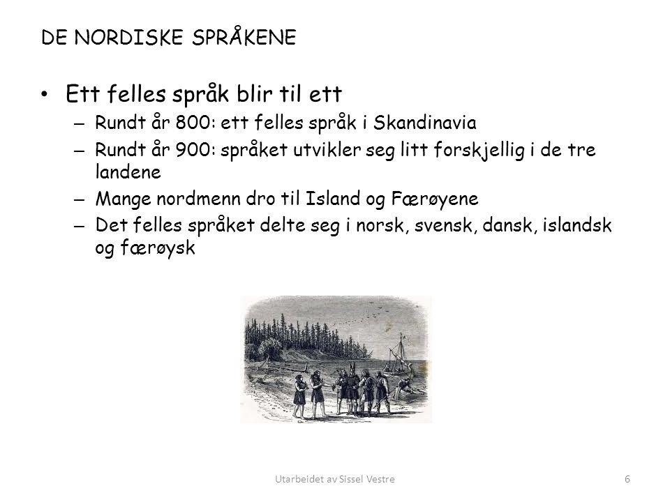 DE NORDISKE SPRÅKENE Ett felles språk blir til ett – Rundt år 800: ett felles språk i Skandinavia – Rundt år 900: språket utvikler seg litt forskjelli